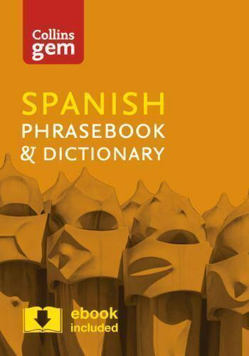 Collins Gem: Spanish: Phrasebook and Dictionary